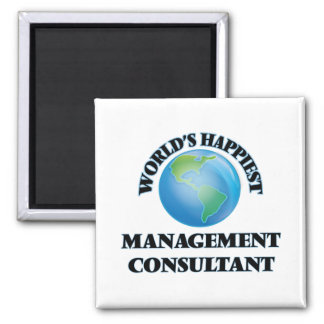 World's Happiest Management Consultant 2 Inch Square Magnet