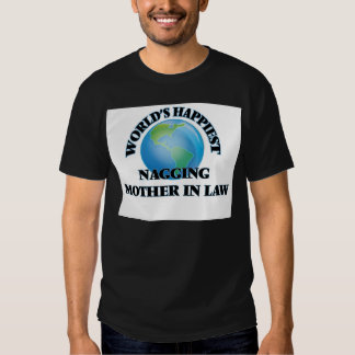 World's Happiest Nagging Mother-in-Law Tshirt