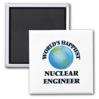 World's Happiest Nuclear Engineer 2 Inch Square Magnet