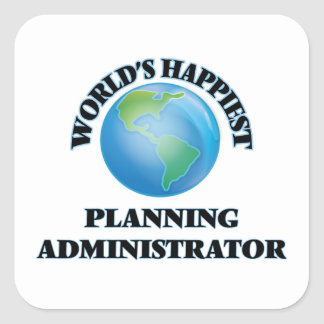 World's Happiest Planning Administrator Square Sticker