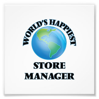 World's Happiest Store Manager Photo Print