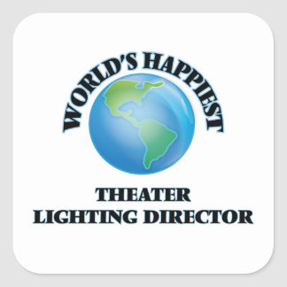 World's Happiest Theater Lighting Director Square Sticker