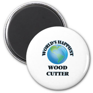 World's Happiest Wood Cutter 6 Cm Round Magnet