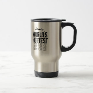 World's Hottest 50 Year Old Birthday Name W1720 Stainless Steel Travel Mug
