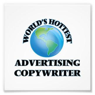World's Hottest Advertising Copywriter Photographic Print
