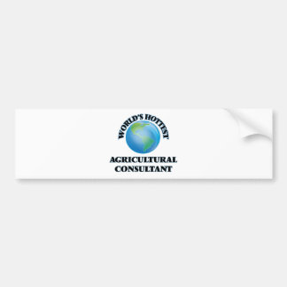 World's Hottest Agricultural Consultant Bumper Stickers