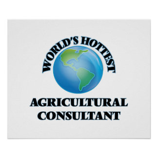 World's Hottest Agricultural Consultant Print
