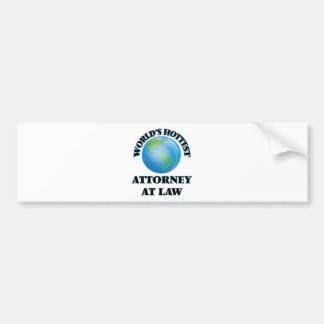 World's Hottest Attorney At Law Bumper Stickers