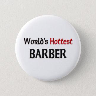 Worlds Hottest Barber 6 Cm Round Badge