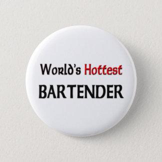 Worlds Hottest Bartender 6 Cm Round Badge
