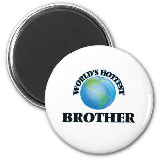 World's Hottest Brother Refrigerator Magnet