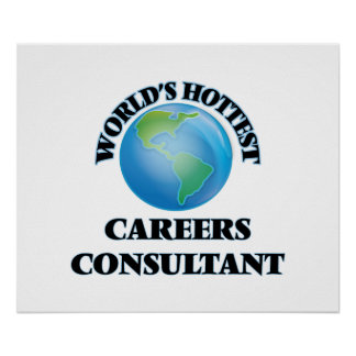 World's Hottest Careers Consultant Posters