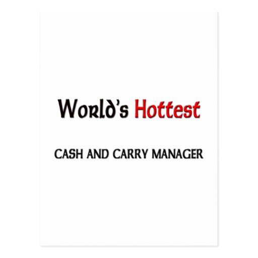 Worlds Hottest Cash And Carry Manager Post Cards