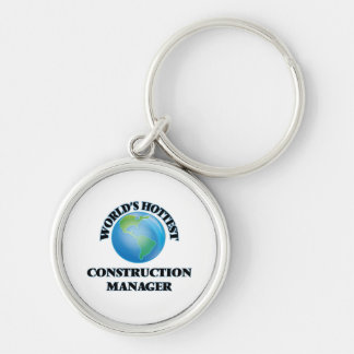 World's Hottest Construction Manager Key Chains