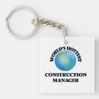World's Hottest Construction Manager Square Acrylic Keychains