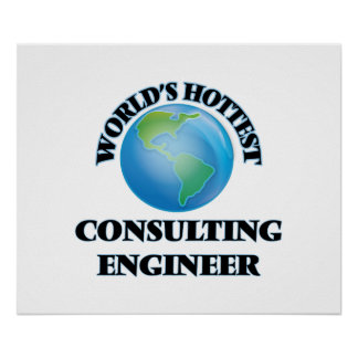 World's Hottest Consulting Engineer Print