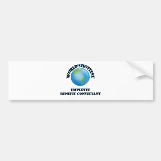 World's Hottest Employee Benefit Consultant Bumper Sticker