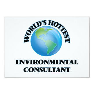"World's Hottest Environmental Consultant 5"" X 7"" Invitation Card"