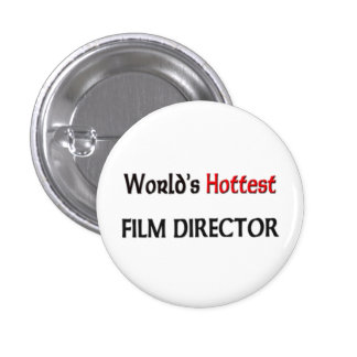Worlds Hottest Film Director Buttons