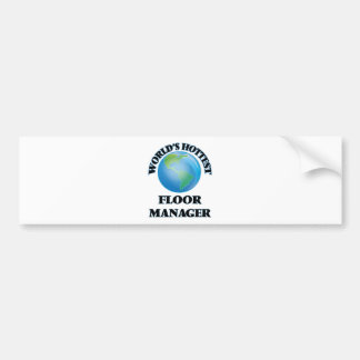 World's Hottest Floor Manager Bumper Stickers
