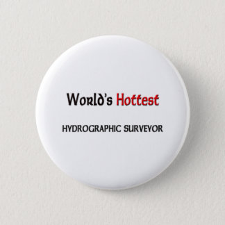 Worlds Hottest Hydrographic Surveyor 6 Cm Round Badge