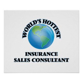 World's Hottest Insurance Sales Consultant Posters