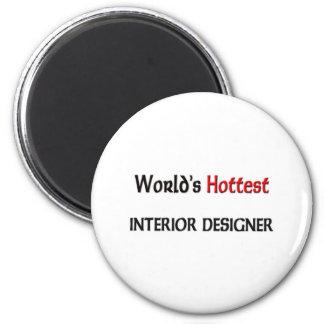 Worlds Hottest Interior Designer 6 Cm Round Magnet