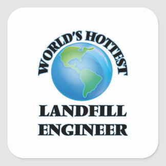 World's Hottest Landfill Engineer Square Sticker