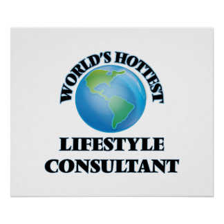 World's Hottest Lifestyle Consultant Posters