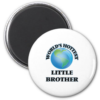 World's Hottest little Brother Fridge Magnets