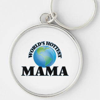 World's Hottest Mama Key Chain