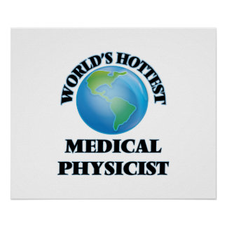 World's Hottest Medical Physicist Poster