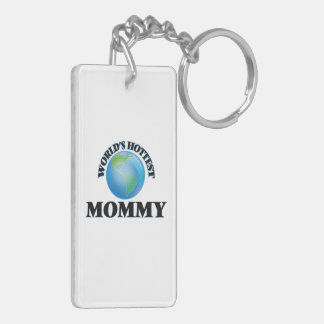 World's Hottest Mommy Rectangle Acrylic Key Chain