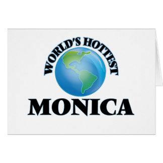 World's Hottest Monica Greeting Cards