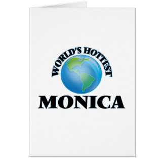 World's Hottest Monica Greeting Card