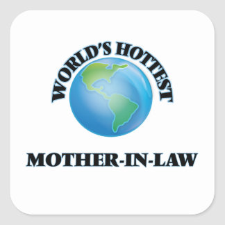 World's Hottest Mother-in-Law Square Stickers