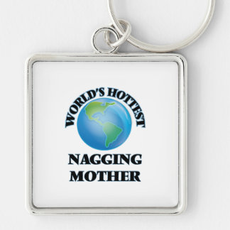 World's Hottest Nagging Mother Keychain