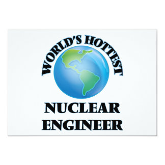 "World's Hottest Nuclear Engineer 5"" X 7"" Invitation Card"