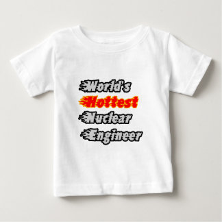 World's Hottest Nuclear Engineer T Shirts