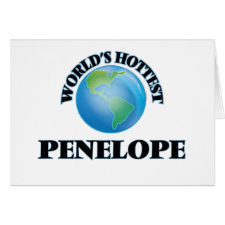 World's Hottest Penelope Greeting Cards