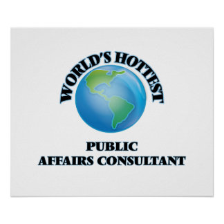 World's Hottest Public Affairs Consultant Poster