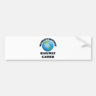 World's Hottest Railway Gasser Bumper Sticker
