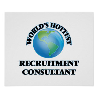World's Hottest Recruitment Consultant Print