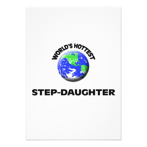World's Hottest Step-Daughter Custom Invitations