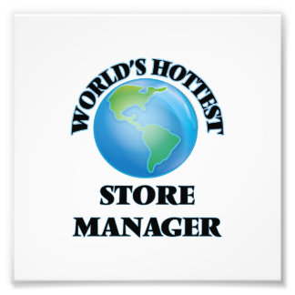 World's Hottest Store Manager Photographic Print