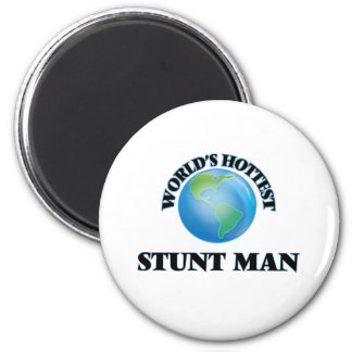 World's Hottest Stunt Man Fridge Magnet