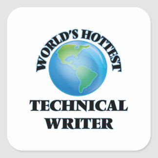 World's Hottest Technical Writer Square Stickers