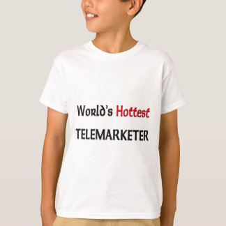World's Hottest Telemarketer T-Shirt