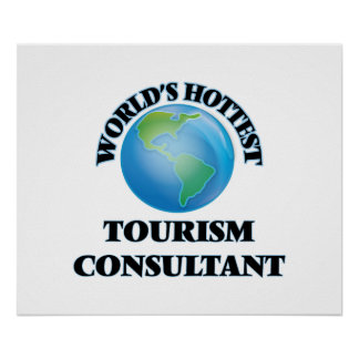 World's Hottest Tourism Consultant Print