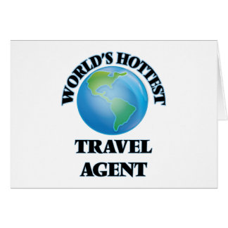 World's Hottest Travel Agent Greeting Card